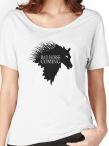 Bad Horse is Coming Women's Relaxed Fit T-Shirt