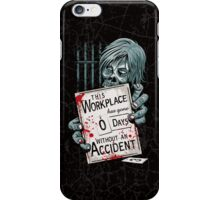 Zero Days Without an Accident iPhone Case/Skin