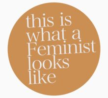 This is what a feminist looks like ORANGE by ShayleeActually