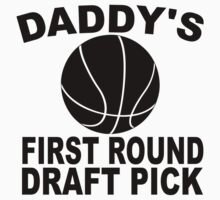 Daddy's First Round Draft Pick Basketball Baby Tee