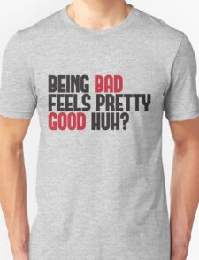 Being Bad T-Shirt