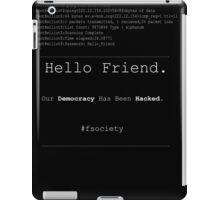 Hello Friend@fsociety iPad Case/Skin