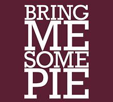 Bring Me Some Pie Unisex T-Shirt