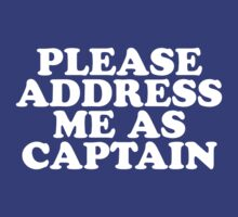 Please Address Me As Captain by e2productions