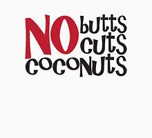 No Butts Unisex T-Shirt