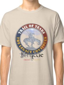 Tollie's Trail of Tears the Legacy Continues Classic T-Shirt