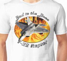 F-22 Raptor Bad To The Bone Unisex T-Shirt