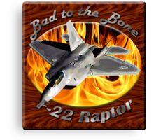 F-22 Raptor Bad To The Bone Canvas Print
