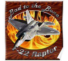 F-22 Raptor Bad To The Bone Poster