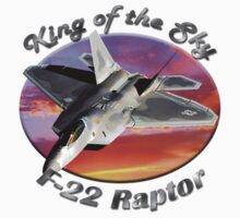 F-22 Raptor King Of The Sky by hotcarshirts