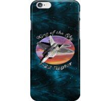 F-22 Raptor King Of The Sky iPhone Case/Skin