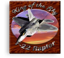 F-22 Raptor King Of The Sky Canvas Print