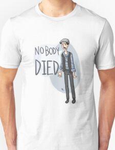 nobody DIED T-Shirt