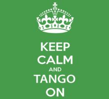 Stay Calm And Tango On by konow