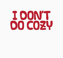 I Don't Do Cozy Unisex T-Shirt