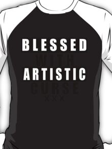 Blessed With Artistic Curse T-Shirt