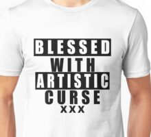 Blessed With Artistic Curse Unisex T-Shirt
