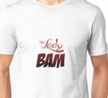 the lady bam Unisex T-Shirt