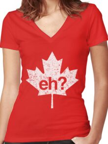 Eh? Canadian Maple Leaf Women's Fitted V-Neck T-Shirt