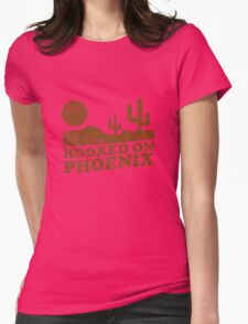 Hooked on Phoenix Womens Fitted T-Shirt