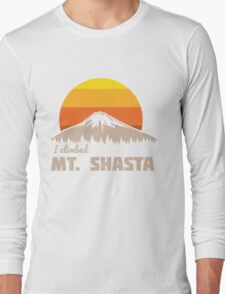 I climbed Mt. Shasta Long Sleeve T-Shirt