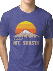 I climbed Mt. Shasta Tri-blend T-Shirt