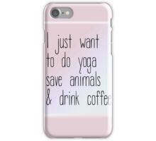 I Just Want To Do Yoga Save Animals and Drink Coffee in Rose Quartz and Serenity - Pantone Color of the Year 2016 iPhone Case/Skin