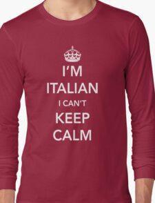I'm Italian, I can't keep calm Long Sleeve T-Shirt