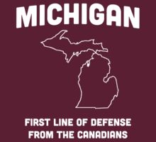 Michigan. First line of defense from the Canadians by whereables