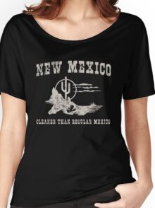 New Mexico. Cleaner than regular Mexico Women's Relaxed Fit T-Shirt