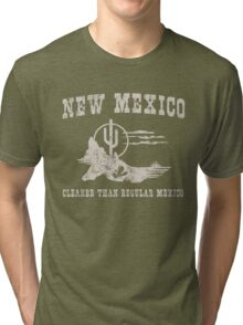 New Mexico. Cleaner than regular Mexico Tri-blend T-Shirt