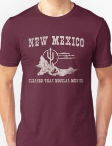 New Mexico. Cleaner than regular Mexico T-Shirt