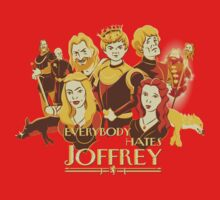 Everybody Hates Joffrey by Dylan Hay-Chapman
