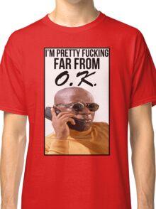 Far From O.K. Classic T-Shirt