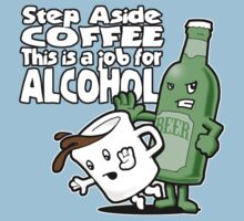 Step Aside Coffee, This is a Job for Alcohol! by robotface