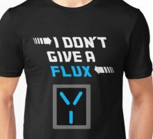 I don't give a FLUX shirt Unisex T-Shirt