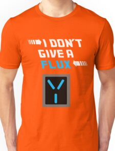 I don't give a FLUX shirt Unisex T-Shirt