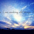 """""""See I Make All Things New"""" by 4TheGlryOfGod"""