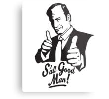 S'all Good Man! Metal Print