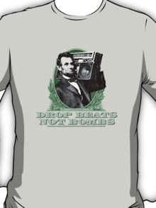 Lincoln: Drop Beats Not Bombs (Distressed Design) T-Shirt