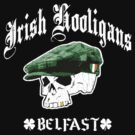 Irish Hooligans - Belfast, Ireland (Distressed Design) by robotface