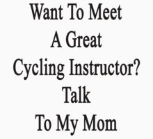 Want To Meet A Great Cycling Instructor? Talk To My Mom  by supernova23