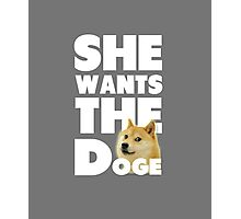 She Wants The Doge Photographic Print