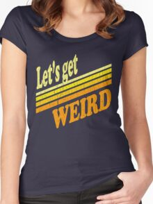 Let's Get Weird (Vintage Distressed) Women's Fitted Scoop T-Shirt