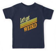 Let's Get Weird (Vintage Distressed) Kids Tee