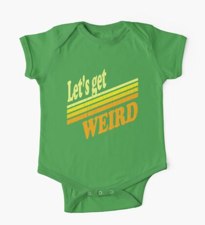 Let's Get Weird (Vintage Distressed) One Piece - Short Sleeve