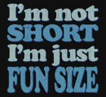 I'm Not Short, I'm FUN Size! (Distressed Design) Kids Tee