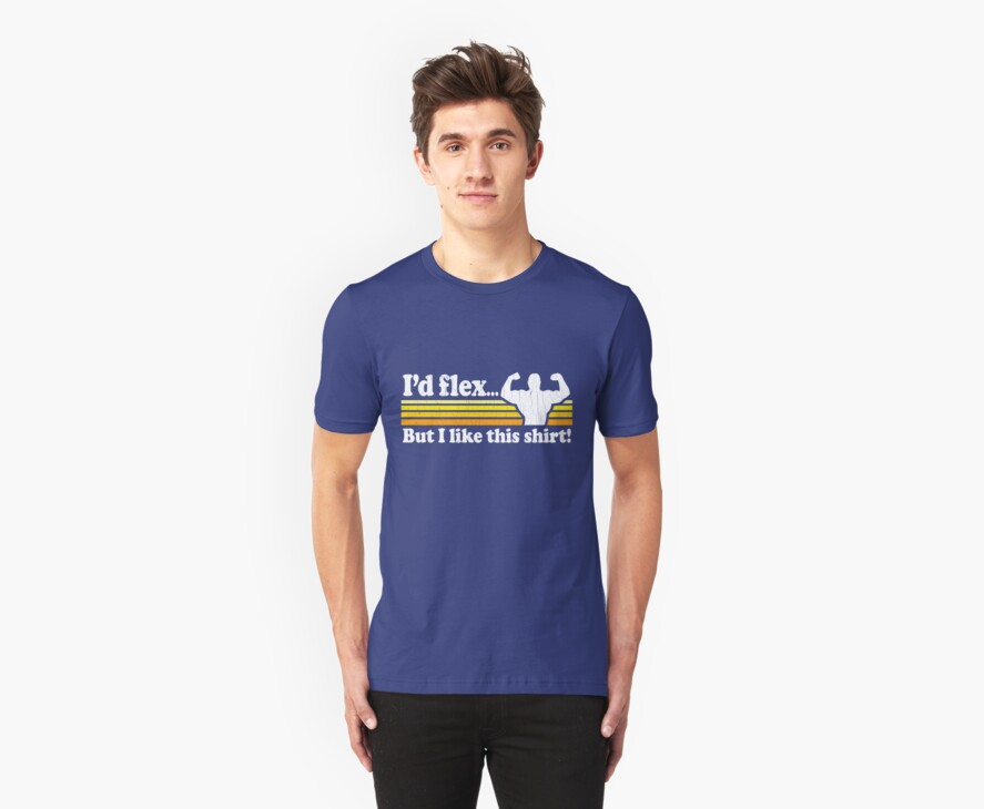 Funny! I'd Flex But I Like This Shirt (Vintage Distressed) by robotface