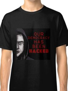 """Elliot """"our democracy has been hacked"""" Classic T-Shirt"""