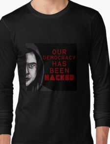 "Elliot ""our democracy has been hacked"" Long Sleeve T-Shirt"